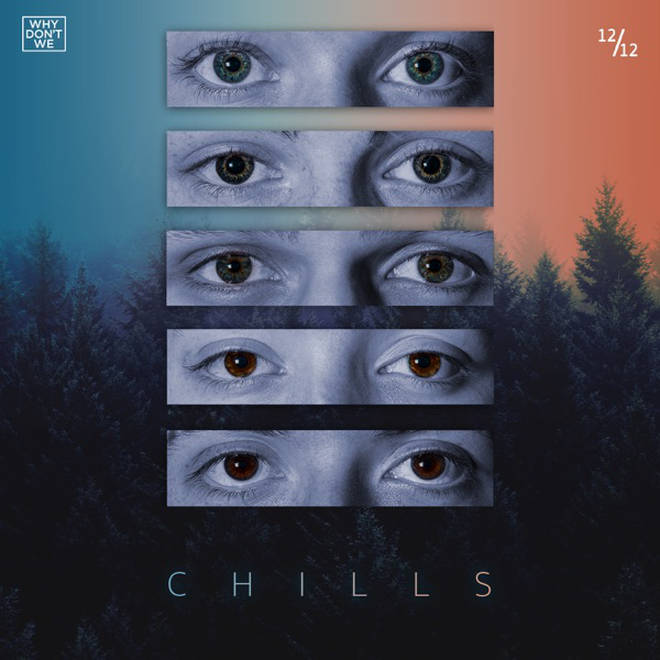 'Chills' - Why Don't We