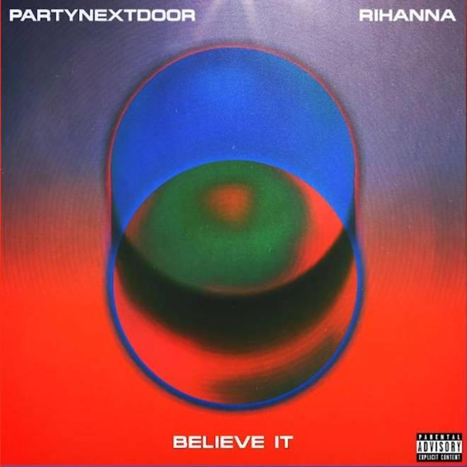 'BELIEVE IT' - PARTYNEXTDOOR & Rihanna