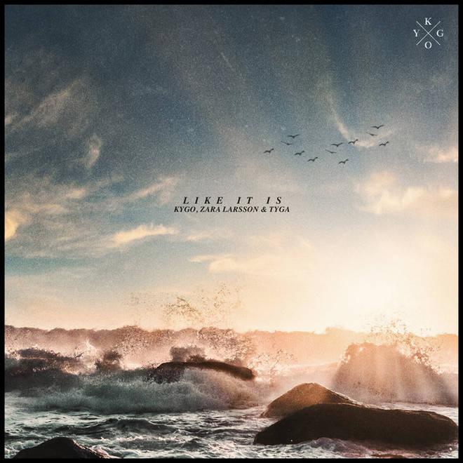 'Like It Is' - Kygo, Zara Larsson, Tyga