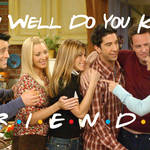 Take this quiz to prove your Friends knowledge