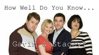 Take this quiz to test your Gavin & Stacey knowledge