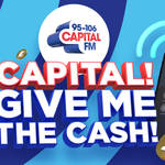 You can win loads of money with Capital! Give Me The Cash!