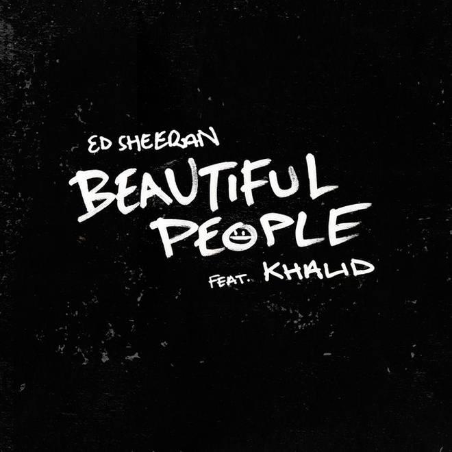 Ed Sheeran feat. Khalid - 'Beautiful People'