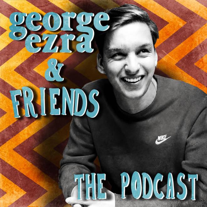 George Ezra & Friends: The Podcast