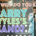 It's time to test your knowledge on Harry Styles's band
