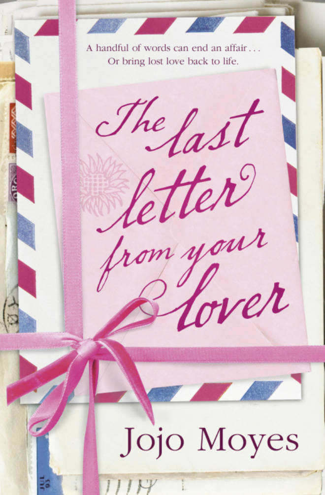 Jojo Moyes wrote The Last Letter From Your Lover.