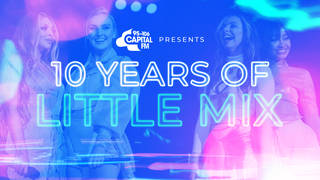 10 Years of Little Mix on Capital