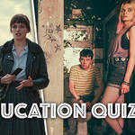 Can you score highly on this Sex Education quiz?