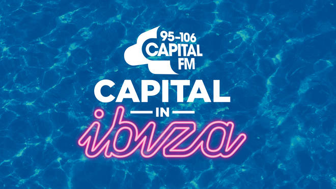 Capital is broadcasting live from Ibiza