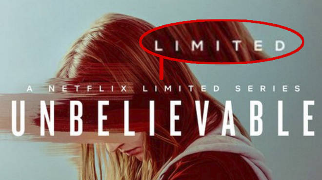 Unbelievable is a limited series on Netflix